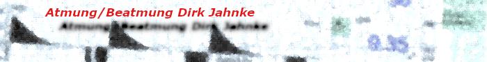 Atmung/Beatmung Dirk Jahnke